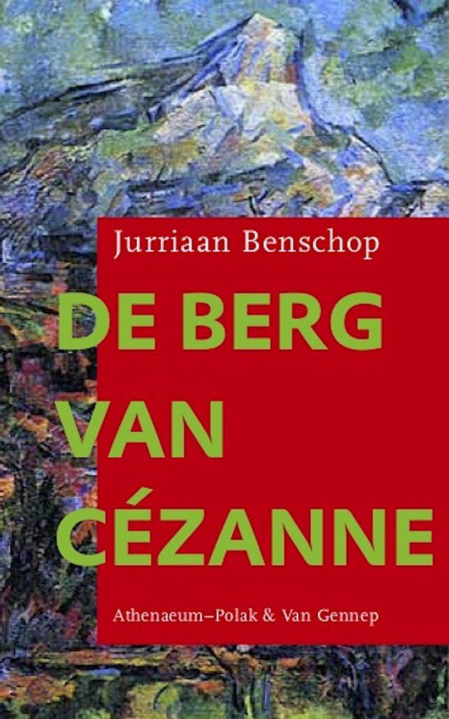 Boek 'De berg van Cézanne' over schilderkunst en fotografie door Jurriaan Benschop